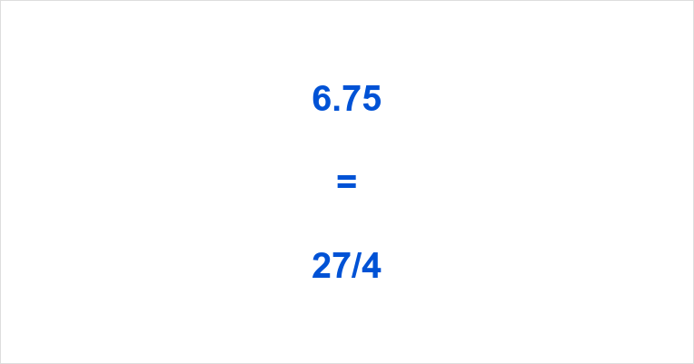 6.75 as a Fraction