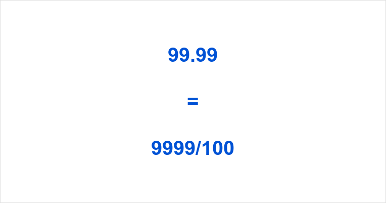 99.99 as a Fraction
